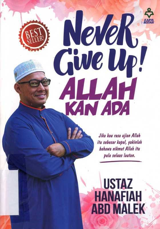 Never Give Up Allah kan Ada